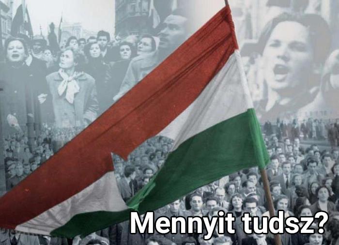 Mennyit tudsz 1956-os forradalomról, és az azt megelőző időszakról?